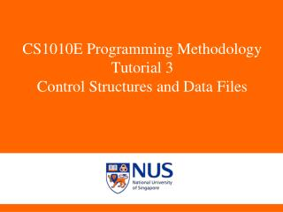CS1010E Programming Methodology Tutorial 3 Control Structures and Data Files