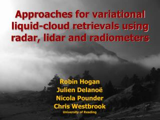 Approaches for variational liquid-cloud retrievals using radar, lidar and radiometers