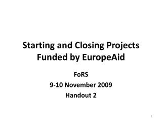 Starting and Closing Projects Funded by EuropeAid