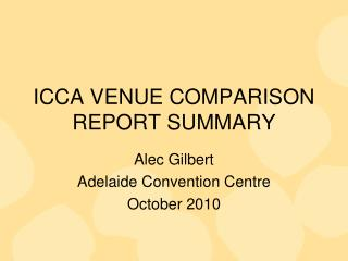 ICCA VENUE COMPARISON REPORT SUMMARY