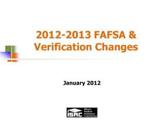 2012-2013 FAFSA &  Verification Changes