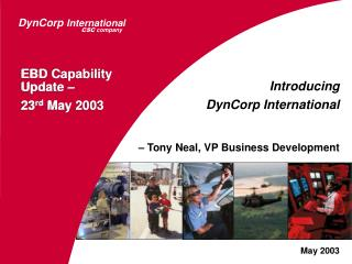 Introducing DynCorp International – Tony Neal, VP Business Development