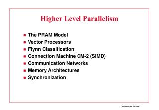 Higher Level Parallelism
