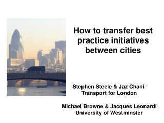 Stephen Steele & Jaz Chani  Transport for London Michael Browne & Jacques Leonardi