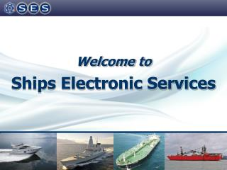 Welcome to Ships Electronic Services