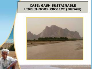 CASE: GASH SUSTAINABLE LIVELIHOODS PROJECT (SUDAN)