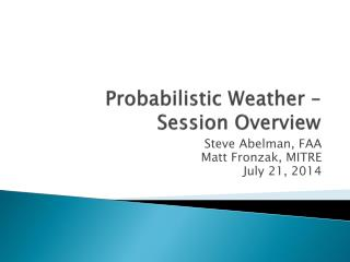 Probabilistic Weather – Session Overview