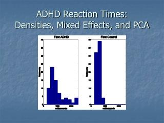 ADHD Reaction Times: Densities, Mixed Effects, and PCA