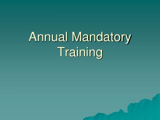 Annual Mandatory Training