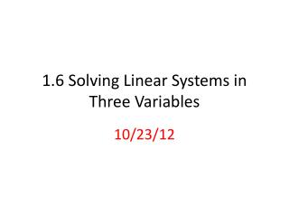1.6  Solving Linear  Systems in Three Variables
