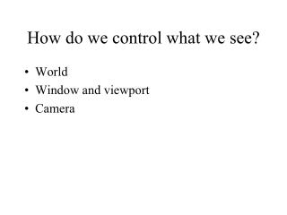 How do we control what we see?