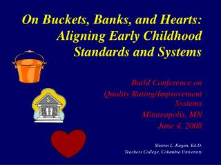 On Buckets, Banks, and Hearts: Aligning Early Childhood Standards and Systems