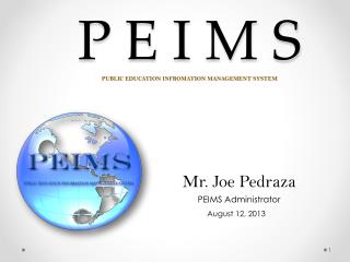 P E I M S PUBLIC EDUCATION INFROMATION MANAGEMENT SYSTEM