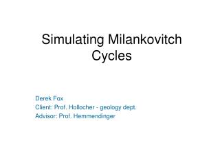 Simulating Milankovitch Cycles