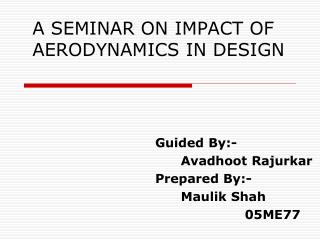 A SEMINAR ON IMPACT OF AERODYNAMICS IN DESIGN