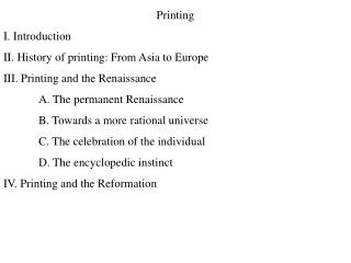 Printing I. Introduction II. History of printing: From Asia to Europe