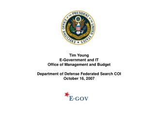 Tim Young E-Government and IT Office of Management and Budget