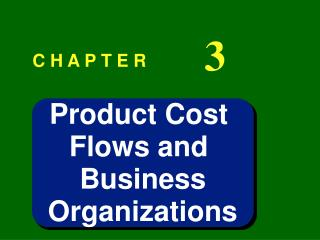 Product Cost Flows and Business Organizations