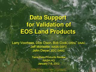 Data Support  for Validation of EOS Land Products