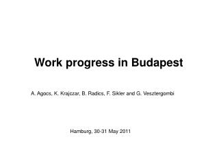 Work progress in Budapest