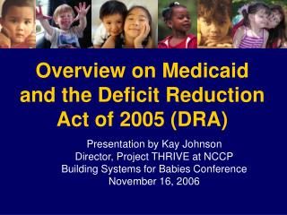 Overview on Medicaid and the Deficit Reduction Act of 2005 (DRA)