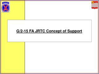 G/2-15 FA JRTC Concept of Support
