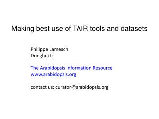 Making best use of TAIR tools and datasets