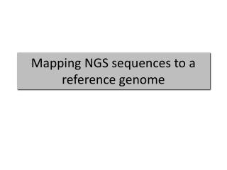 Mapping NGS sequences to a reference genome