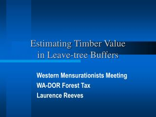 Estimating Timber Value  in Leave-tree Buffers