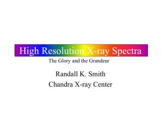 High Resolution X-ray Spectra