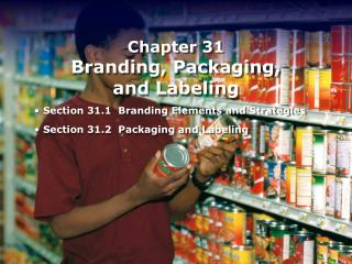 Chapter 31 Branding, Packaging,  and Labeling