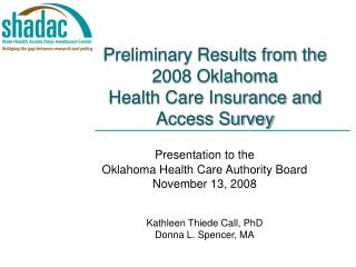 Preliminary  Results from the 2008 Oklahoma Health Care Insurance and Access Survey