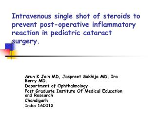 Intravenous single shot of steroids to prevent post-operative inflammatory reaction in pediatric cataract surgery.