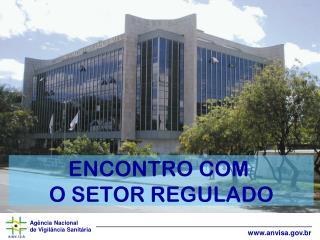 ENCONTRO COM  O SETOR REGULADO
