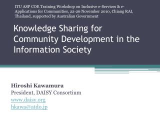 Knowledge Sharing for Community Development in the Information Society