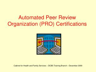 Automated Peer Review Organization (PRO) Certifications