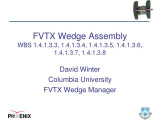 FVTX Wedge Assembly WBS 1.4.1.3.3, 1.4.1.3.4, 1.4.1.3.5, 1.4.1.3.6, 1.4.1.3.7, 1.4.1.3.8