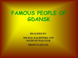 FAMOUS PEOPLE OF GDANSK