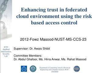 Enhancing trust in federated cloud environment using the risk based access control