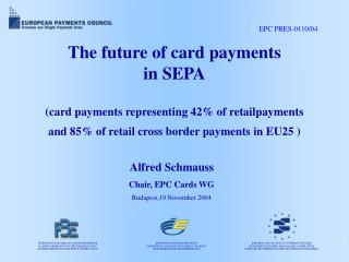 Alfred Schmauss Chair, EPC Cards WG Budapest,19 November 2004