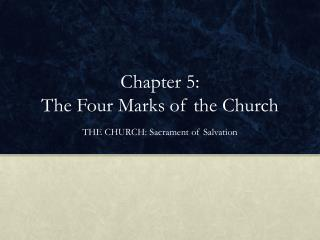 Chapter 5:  The Four Marks of the Church