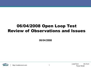 06/04/2008 Open Loop Test Review of Observations and Issues