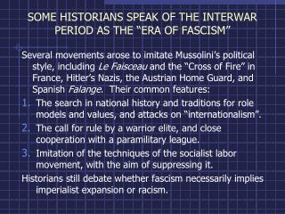 "SOME HISTORIANS SPEAK OF THE INTERWAR PERIOD AS THE ""ERA OF FASCISM"""