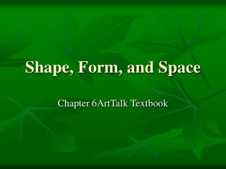 Shape, Form, and Space