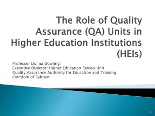 The  R ole of Quality Assurance (QA) Units in Higher Education Institutions (HEIs)