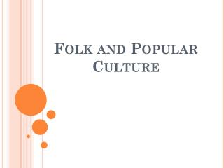 Folk and Popular Culture