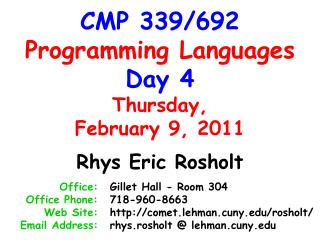 CMP 339/692 Programming Languages Day 4 Thursday, February 9, 2011