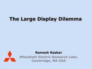 The Large Display Dilemma