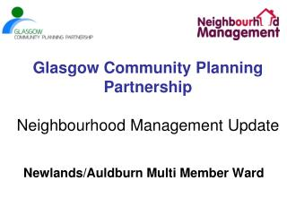Glasgow Community Planning Partnership  Neighbourhood Management Update