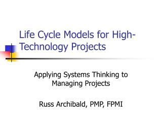 Life Cycle Models for High-Technology Projects